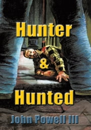 Hunter and Hunted ebook by John Powell III