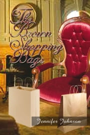 The Brown Shopping Bags ebook by Jennifer Johnson