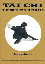 Tai Chi - The Supreme Ultimate ebook by Lawrence Galante