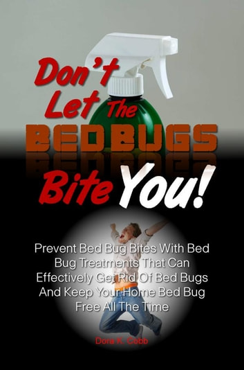 Don T Let The Bed Bugs Bite You Ebook By Dora K Cobb