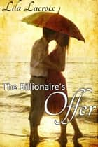 The Billionaire's Offer ebook by Lila Lacroix