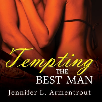 Tempting the Best Man audiobook by J. Lynn,Jennifer L. Armentrout
