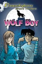 Wolf Boy ebook by Andrew Fusek Peters
