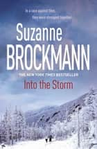 Into the Storm: Troubleshooters 10 - Troubleshooters 10  ebook by Suzanne Brockmann