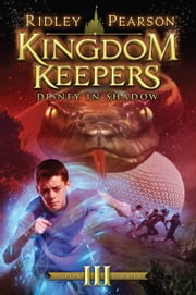 Kingdom Keepers III: Disney In Shadow - Disney in Shadow ebook by Ridley Pearson