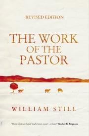 The Work of the Pastor ebook by William Still