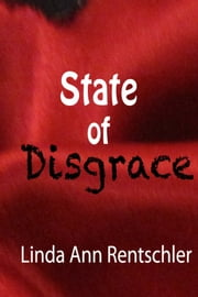 State of Disgrace ebook by Linda Ann Rentschler