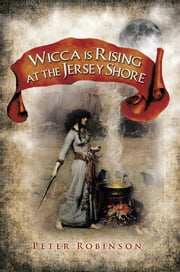 Wicca is Rising at the Jersey Shore ebook by Peter Robinson