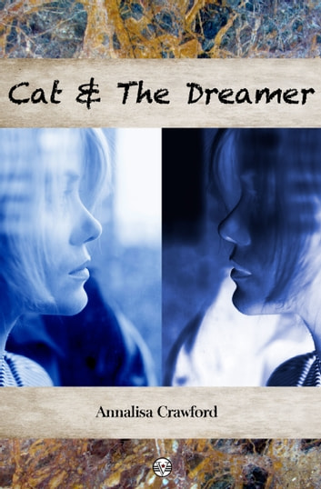 Cat and the Dreamer ebook by Annalisa Crawford