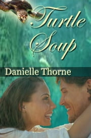 Turtle Soup ebook by Danielle Thorne