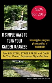 11 Simple Ways to turn your Garden Japanese ebook by Russ Chard