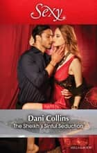 The Sheikh's Sinful Seduction 電子書 by Dani Collins