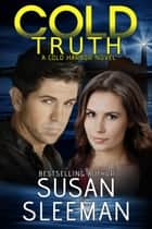 Cold Truth - A Romantic Suspense Novel ebook by Susan Sleeman