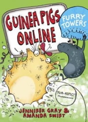 Guinea Pigs Online: Furry Towers ebook by Jennifer Gray,Amanda Swift,Sarah Horne