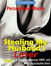Stealing My Husband's Lover 2 ebook by Persephone Moore