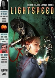 Lightspeed Magazine, August 2010 ebook by John Joseph Adams,Catherynne M. Valente,Joe Haldeman