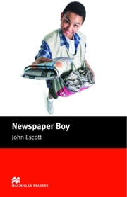Newspaper Boy: Beginner ELT/ESL Graded Reader ebook by Escott, John