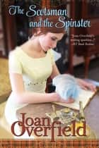 The Scotsman and the Spinster ebook by Joan Overfield