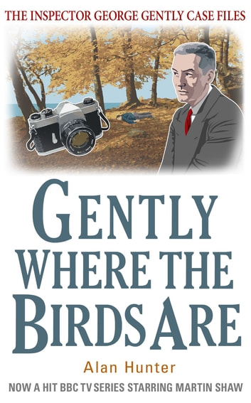 Gently Where The Birds Are ebook by Mr Alan Hunter