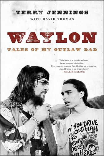 Waylon - Tales of My Outlaw Dad ebook by Terry Jennings