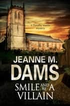 Smile and Be a Villain ebook by Jeanne M. Dams