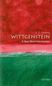 Wittgenstein: A Very Short Introduction ebook by A. C. Grayling