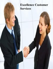 Excellence Customer Services ebook by V.T.
