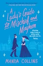 A Lady's Guide to Mischief and Mayhem ebook by Manda Collins