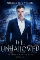 The Unhallowed ebook by