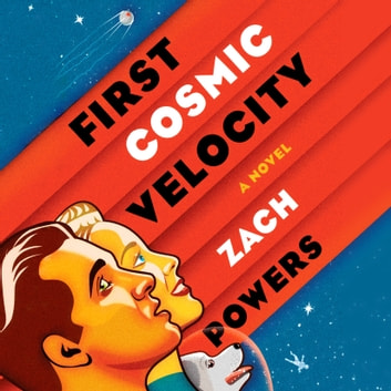 First Cosmic Velocity audiobook by Zach Powers