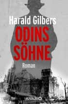 Odins Söhne - Roman ebook by Harald Gilbers