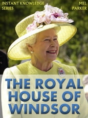 The House of Windsor ebook by Mel Parker
