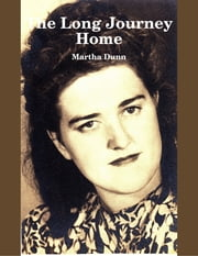 The Long Journey Home ebook by Martha Dunn