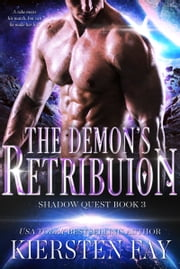 The Demon's Retribution (Shadow Quest Book 3) ebook by Kiersten Fay