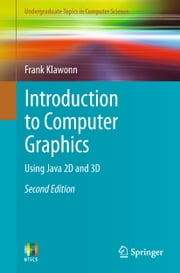 Introduction to Computer Graphics - Using Java 2D and 3D ebook by Frank Klawonn