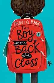 The Boy At the Back of the Class ebook by Onjali Q. Rauf, Pippa Curnick