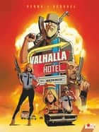 Valhalla Hotel - Tome 01 - Bite the bullet ebook by Pat Perna, Fabien Bedouel