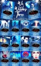 We Witches Three: The Complete 14 Book Series ebook by Humphrey Quinn