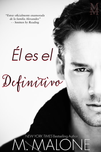 Él es El Definitivo (Spanish edition of He's the Man) ebook by M. Malone