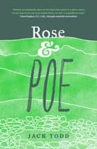 Rose & Poe ebook by Jack Todd