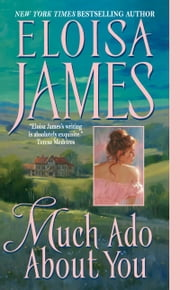 Much Ado About You ebook by Eloisa James