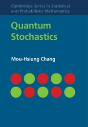 Quantum Stochastics ebook by Mou-Hsiung Chang