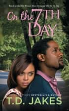 On the Seventh Day ebook by T.D. Jakes