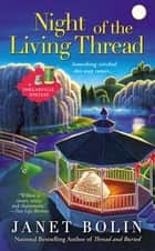 Night of the Living Thread ebook by Janet Bolin