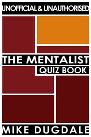The Mentalist Quiz Book ebook by Mike Dugdale