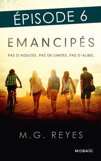 Emancipés - Episode 6 ebook by M.G. Reyes
