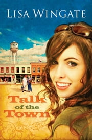 Talk of the Town (Welcome to Daily, Texas Book #1) ebook by Lisa Wingate