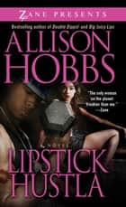 Lipstick Hustla ebook by Allison Hobbs