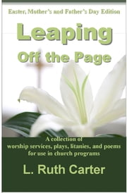 Leaping Off the Page: Easter, Mother's and Father's Day Edition ebook by L. Ruth Carter