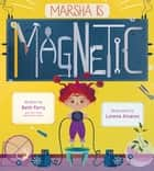 Marsha Is Magnetic ebook by